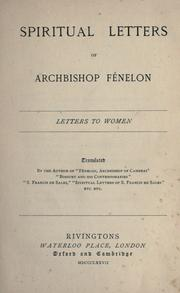 Cover of: The Spiritual Letters Of Archbishop Fénelon: Letters To Women