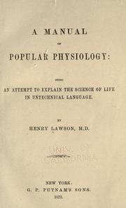 Cover of: A manual of popular physiology: being an attempt to explain the science of life in untechnical language.
