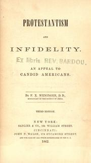 Cover of: Protestantism and infidelity by F. X. Weninger