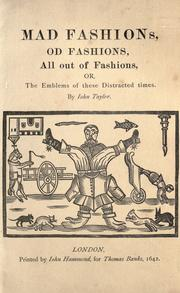 Cover of: Mad fashions, od fashions, all out fashions ; or, The emblem of these distracted times