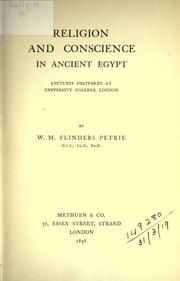 Cover of: Religion and conscience in Ancient Egypt. | W. M. Flinders Petrie