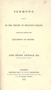 Cover of: Sermons, chiefly on the theory of religious belief, preached before the University of Oxford