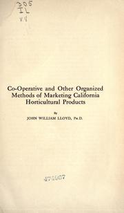 Co-operative and other organized methods of marketing California horticultural products by Lloyd, John William
