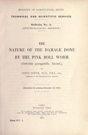 Cover of: The nature of the damage done by the pink boll worm (Gelechia gossypiella, Saund.)