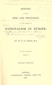 History of the rise and influence of the spirit of rationalism in Europe by William Edward Hartpole Lecky