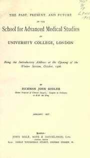 The past, present, and future of the School for advanced medical studies of University College, London by Godlee, Rickman John Sir