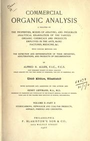 Cover of: An introduction to the practice of commercial organic analysis: being a treatise on the properties, proximate analythical examination, and modes of assaying the various organic chemicals and preparations employed in the arts, manufactures, medicine, &c., with concise methods for the detection and determination of their impurities, adulterations, and products of decomposition.