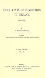 Cover of: Fifty years of concessions to Ireland, 1831-1881 | R. Barry O'Brien