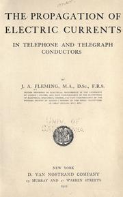 Cover of: The propagation of electric currents in telephone and telegraph conductors