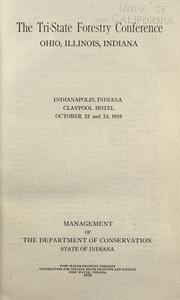 Cover of: The Tri-state forestry conference, Ohio, Illinois, Indiana, Indianapolis, Ind. ... Oct. 22 and 23, 1919