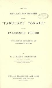 "Cover of: On the structure and affinities of the ""Tabulate corals"" of the Palaeozoic period: with critical descriptions of illustrative species."