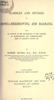 Cover of: Rambles and studies in Bosnia-Herzegovina and Dalmatia with an account of the proceedings of the Congress of Archaeologists and Anthropologists held at Sarajevo, August 1894