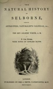Cover of: The natural history of Selborne, with its antiquities; naturalist's calendar, & c