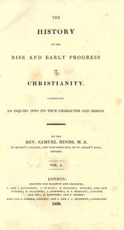 Cover of: The history of the rise and early progress of Christianity | Samuel Hinds