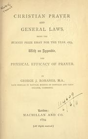 Cover of: Christian prayer and general laws: being the Burney Prize essay for the year 1873, with an Appendix, The physical efficacy of prayer.