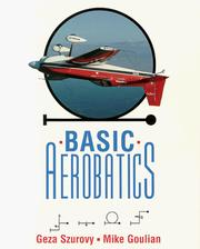 Cover of: Basic aerobatics | Geza Szurovy