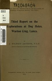 Cover of: Third report on the exploration at Dog Holes, Warton Crag, Lancs | J. Wilfrid Jackson