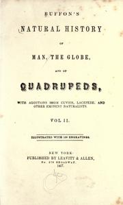 Cover of: Natural history of man, the globe, and of quadrupeds: with additions from Cuvier, Lac℗ʹep©Łede, and other eminent naturalist