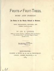 Cover of: Fruits and fruit-trees, home and foreign: an index to the kinds valued in Britain, with descriptions, histories and other particulars.