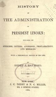 Cover of: History of the administration of President Lincoln