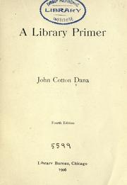Cover of: A Library Primer | John Cotton Dana