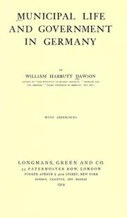 Municipal life and government in Germany by Dawson, William Harbutt