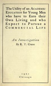 Cover of: The utility of an academic education for young men who have to earn their own living and who expect to pursue a commercial life
