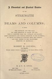 A theoretical and practical treatise on the strength of beams and columns .. by Robert H. Cousins