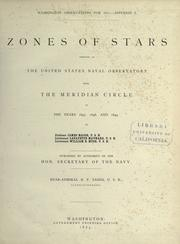 Cover of: Zones of stars observed at the United States Naval Observatory with the Meridian Circle in the years 1847, 1848, and 1849