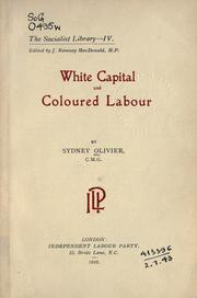 White capital and coloured labour by Olivier, Sydney Haldane Olivier Baron