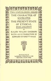 Cover of: Two unpublished essays: The character of Socrates, The present state of ethical philosophy