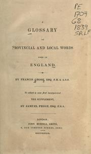 Cover of: A glossary of provincial and local words used in England