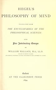 Cover of: Philosophy of mind: Being part three of the Encyclopaedia of the philosophical sciences, 1830, translated by William Wallace, together with the Zusätze in Boumann's text, 1845, translated by A.V. Miller. With a foreword by J.N. Findlay.