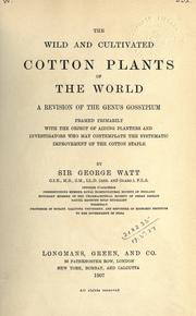 Cover of: The wild and cultivated cotton plants of the world