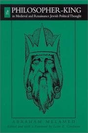 Cover of: The Philosopher-King in Medieval and Renaissance Jewish Political Thought (Suny Series in Jewish Philosophy) | Abraham Melamed