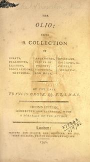 Cover of: The olio: being a collection of essays, dialogues, letters, ... epitaphs, &c. chiefly original. By the late Francis Grose, ...