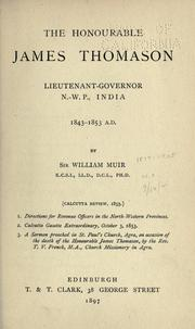 Cover of: The Honourable James Thomason, Lieutenant-Governor N.-W. P., India, 1843-1853 A.D