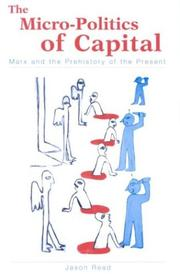 Cover of: The Micro-Politics of Capital | Jason Read