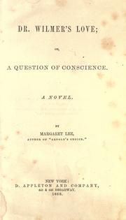 Cover of: Dr. Wilmer's love, or, A question of conscience