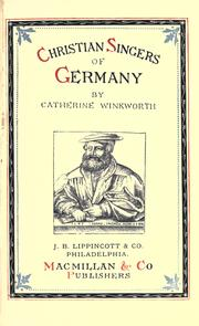 Christian singers of Germany by Catherine Winkworth
