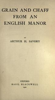 Cover of: Grain and chaff from an English manor