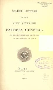 Cover of: Select letters of our very reverend Fathers General to the fathers and brothers of the Society of Jesus by