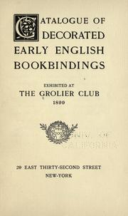 Cover of: Catalogue of decorated early English bookbindings exhibited at the Grolier club 1899