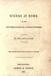 Cover of: Scenes at home, or, The adventures of a fire-screen