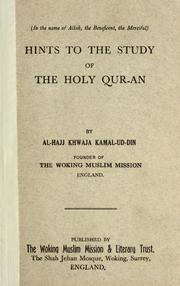 Cover of: Hints to the study of the Holy Qur-an by Al Hajj Khwaja Kamal-ud-Din