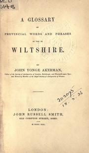Cover of: A glossary of provincial words and phrases in use in Wiltshire