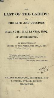 Cover of: The last of the lairds: or, The life and opinions of Malachi Mailings Esq. of Auldbiggings