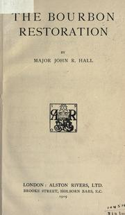 The Bourbon restoration by Hall, John Richard Sir