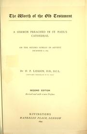 Cover of: The worth of the Old Testament: a sermon preached in St. Paul's Cathedral on the second Sunday in Advent, December 8, 1889