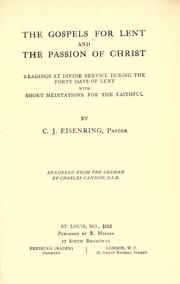 Cover of: The Gospels for Lent and the Passion of Christ | C. J. Eisenring